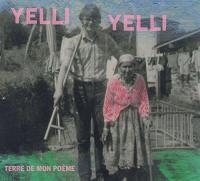 Terre de mon poème | Yelli Yelli