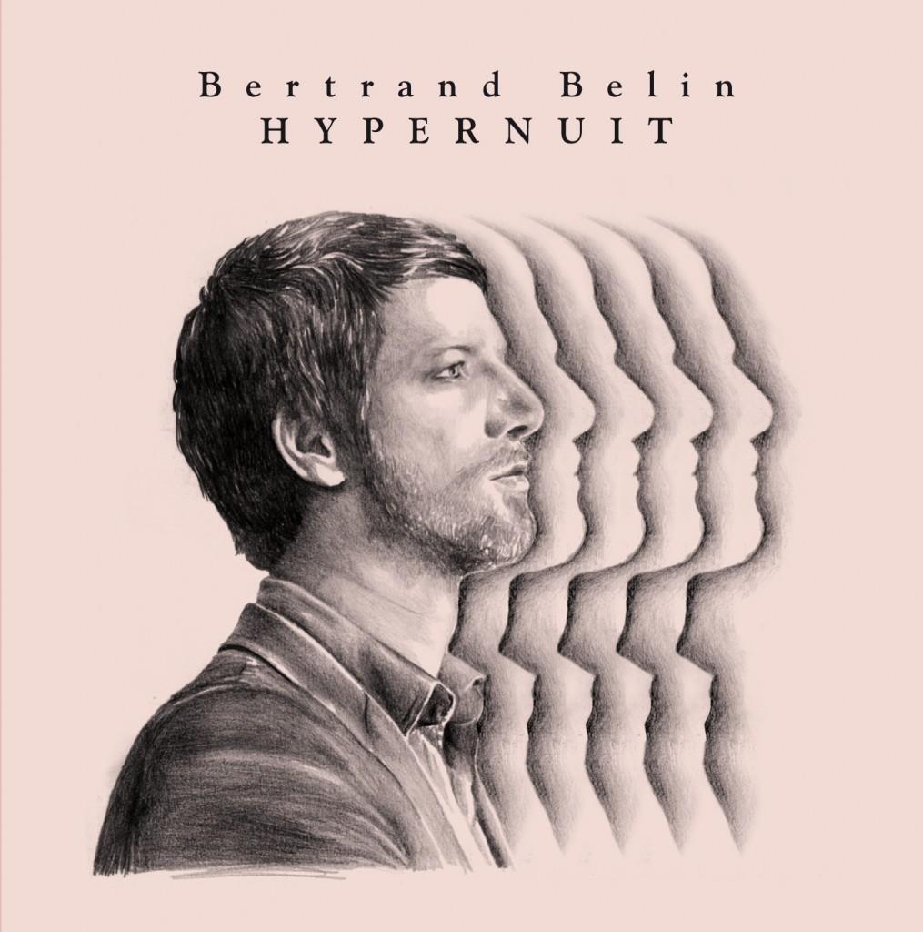 Hypernuit / Bertrand Belin   Belin, Bertrand. Paroles. Composition. Chant