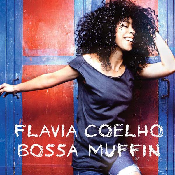 Bossa' muffin | Coelho, Flavia. Parolier. Compositeur. Chanteur. Guitare