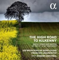 High road to Kilkenny (The) : gaelic songs and dances of the 17th & 18th centuries / François Lazarevitch | Lazarevitch, François