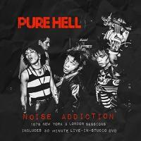 Noise addiction : 1978 New York & London sessions | Pure Hell. Musicien