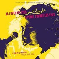 A peine j'ouvre les yeux = As I open my eyes : B.O.F. / Khyam Allami, comp. | Allami, Khyam. Compositeur