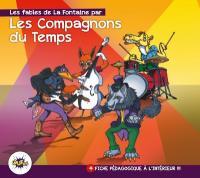 Les Fables de La Fontaine par les Compagnons du Temps / Compagnons du Temps (Les), ens. voc. & instr. | Compagnons du temps (Les). Interprète