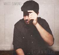 Catch & release Matt Simons, chant