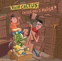 Caisse qui s'passe ? / Roger Cactus, chant | Cactus, Roger. Interprète