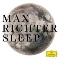 Sleep / Max Richter, comp., p, claviers, électronique   Richter, Max. Compositeur. Interprète