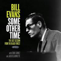 Some other time : the lost session from the Black Forest | Bill Evans - pianiste