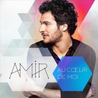 Au coeur de moi Amir, comp., chant