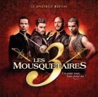 Les 3 [Trois] mousquetaires: le spectacle musical