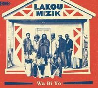 WA DI YO | Lakou Mizik