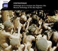 Centrafrique anthologie de la musique des Pygmées Aka