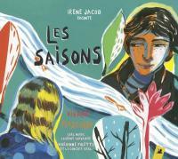 Les saisons / Irène Jacob raconte | Norac, Carl (1960-....)