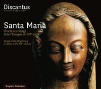 Santa Maria : chants à la vierge dans l'Espagne du XIIIe siècle