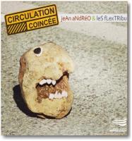 Circulation coincée / Jean Andréo, voix, saxo, clar. | Andreo, Jean. Interprète