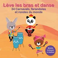 Lève les bras et danse : 34 carnavals, farandoles et rondes du monde / Françoise Ténier, éd. | Tenier, Françoise. Éditeur scientifique