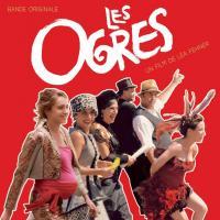 Ogres (Les) : bande originale du film de Léa Fehner