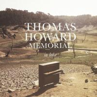 In lake / Thomas Howard Memorial, ens. voc. & instr. | Thomas Howard Memorial. Musicien