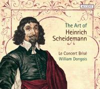 Art of Heinrich Scheidemann (The) / Heinrich Scheidemann, comp.   Scheidemann, Heinrich (ca 1595-1663). Compositeur