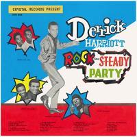 Rock steady party | Derrick Harriott. Chanteur