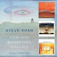 Eyewitness Modern times Casa loco Steve Khan, comp , guitare Manolo Badrena, percussion Steve Jordan, batterie Anthony Jackson, guitare basse