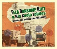 Highlife jazz and afro-soul 1963-1969 / Fela Ransome Kuti | Kuti, Fela Ransome (1938-1997)
