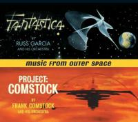 Music from outer space : Fantastica . Project : comstock | Russ Garcia