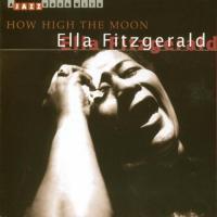 How high the moon / Ella Fitzgerald | Fitzgerald, Ella. Voc.