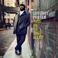 Take Me To The Alley / Gregory Porter | Porter, Gregory. Chanteur
