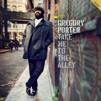 Take me to the alley   Porter, Gregory (1971-....). Chanteur