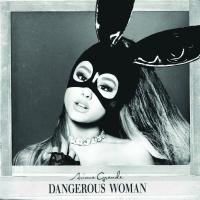 Dangerous woman / Ariana Grande, chant | Grande, Ariana. Interprète
