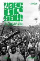 Wake up you, vol.2 the rise & fall of Nigerian rock, 1972-1977