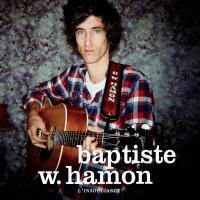 L'insouciance | Baptiste W. Hamon (1986-....). Chanteur