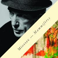 Mammifères | Miossec (1964-....). Compositeur. Chanteur. Guitare. Parolier