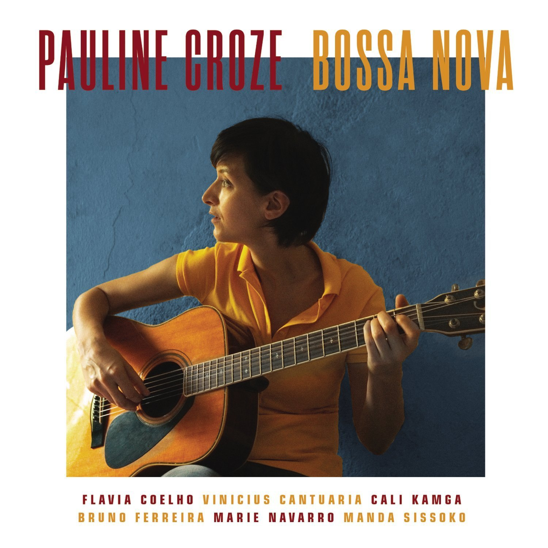 Bossa Nova / Pauline Croze   Croze, Pauline. Chanteur