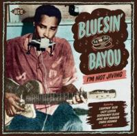 Bluesin' by the Bayou : I'm Not Jiving / Henry Gray | Gray, Henry - chanteur et pianiste américain de blues. Compositeur