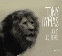 Tony Hymas joue Léo Ferré |