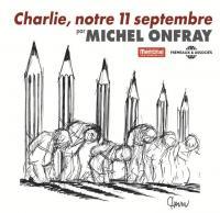 Charlie, notre 11 septembre [enregistrement sonore]