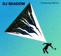 The mountain will fall | DJ Shadow (1972-....). Compositeur. Arrangeur. Disc jockey