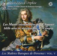 Les muses rassemblées par l'amour André Campra, comp. Les Festes d'Orphée, ens. instr. Orchestre baroque Guy Laurent, direction