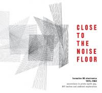 Close to the noise floor : formative UK Electronica, 1975-1984 | Compilation