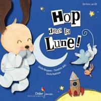 Hop dans la lune ! | Cécile Bergame (1965-....). Auteur