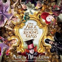 Alice through the looking glass : bande originale du film de James Bobin | Elfman, Danny (1953-....). Compositeur