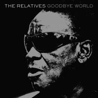 Goodbye world | Relatives (The)