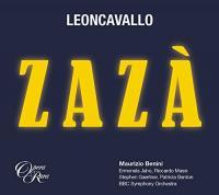 Zaza Ruggero Leoncavallo, comp. Ermonela Jaho, soprano (Zazà) Patricia Bardon, mezzo-soprano (Anaïde) Riccardo Massi, ténor (Milio Dufresne) Stephen Gaertner, baryton (Cascart)... [et al.] BBC Symphony Otchestra