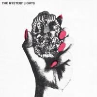 The Mystery Lights : album 2016 | The Mystery lights. Musicien