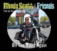 On the road again live au Jazz Club Etoile Rhoda Scott, orgue hammond Philippe Chagne, saxophone Carl Schlosser, saxophone, flûte Nicolas Peslier, guitare... [et al.]