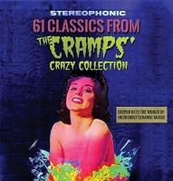 61 classics from the Cramps crazy collection : deeper into the world of incredibly strange music | Compilation