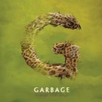 Strange little birds / Garbage, ens. voc. & instr. | Garbage