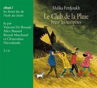 Club de la pluie brave les tempêtes (Le) | Ferdjoukh, Malika (1957-....). Auteur