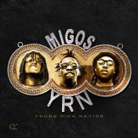 Yung rich nation / Migos, rap | Migos. Interprète